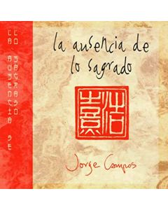 JORGE CAMPOS - La Ausencia de lo Sagrado, studio album, Mexico 2007 (CD jewelcase) + 3 bonus tracks